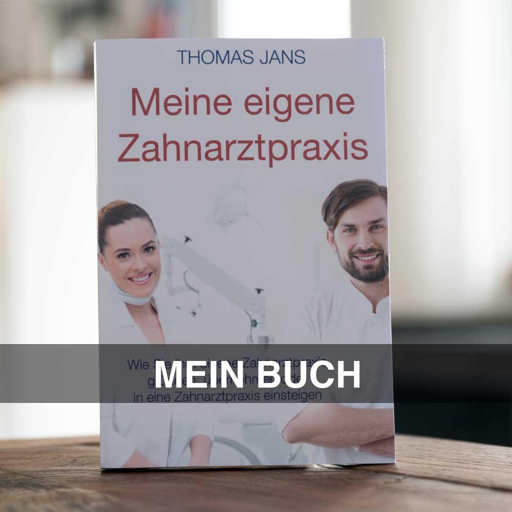 Meine eigene Zahnarztpraxis, Buch für Zahnärzte, Existenzgründung Zahnarzt Buch