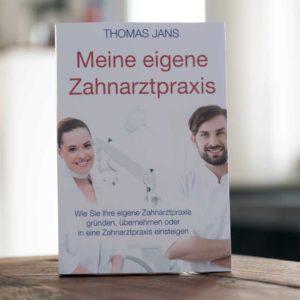 Zahnarztpraxis kaufen, Zahnarztpraxis übernahme, Thomas Jans ZSH, Meine eigene Zahnarztpraxis